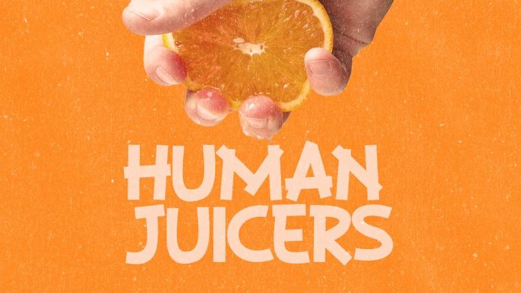 Human Juicers