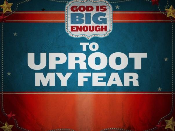 uproot my fear