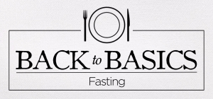 back to basics_fasting