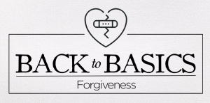 back to basics_forgiveness