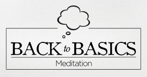 back to basics_meditation