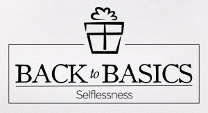 back to basics_selflessness