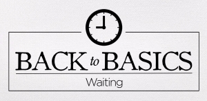 back to basics_waiting