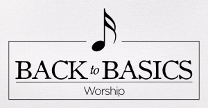 back to basics_worship